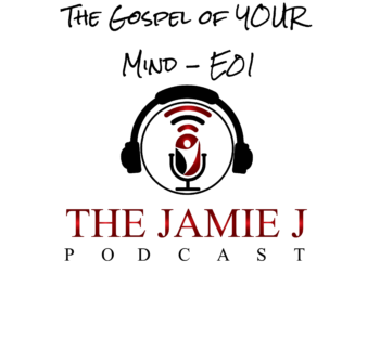 The Gospel of YOUR Mind - E01